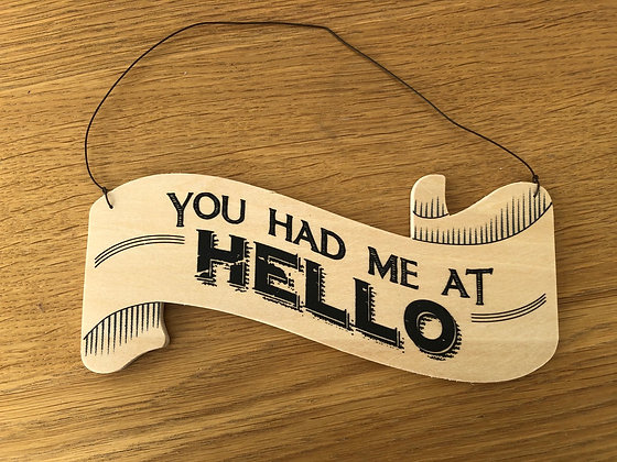 You Had Me At Hello Large Wooden Sign