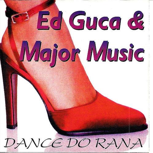Ed Guca & Major Music - Dance Do Rana - CD  (P2001)