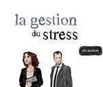 SCENARISATION SUR MESURE DE MOOC, COOC, SPOC, ELEARNING, VIDEO PEDAGOGIQUES, DIGITAL LEARNING, Gestion du stress