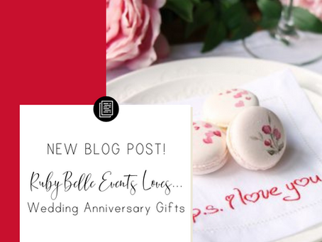 RubyBelle Events Loves...Wedding anniversary gifts
