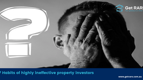 7 Habits of Highly Ineffective Property Investors
