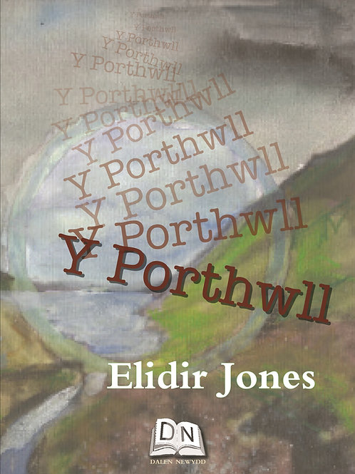 Elidir Jones - Y Porthwll