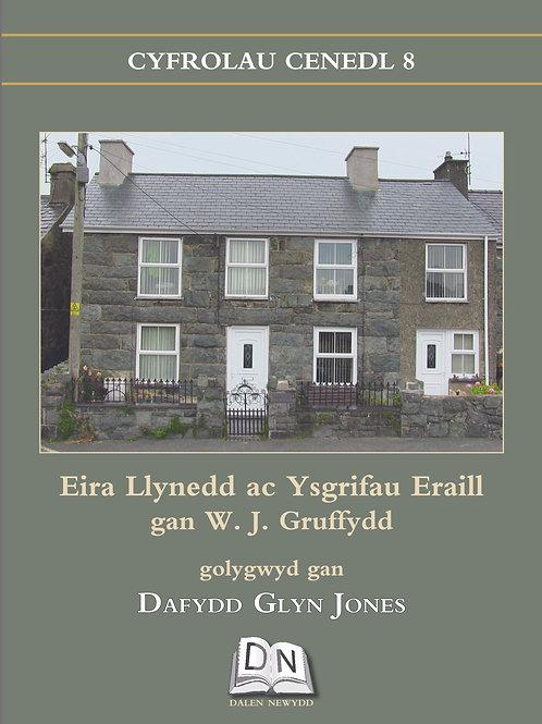 W. J. Gruffydd - Eira Llynedd ac Ysgrifau Eraill
