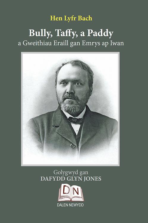 Bully, Taffy a Paddy: a Gweithiau Eraill gan Emrys ap Iwan
