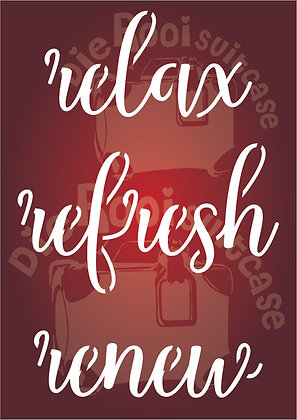 Relax, Refresh, Renew