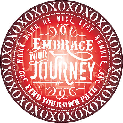 Embrace your journey xoxo