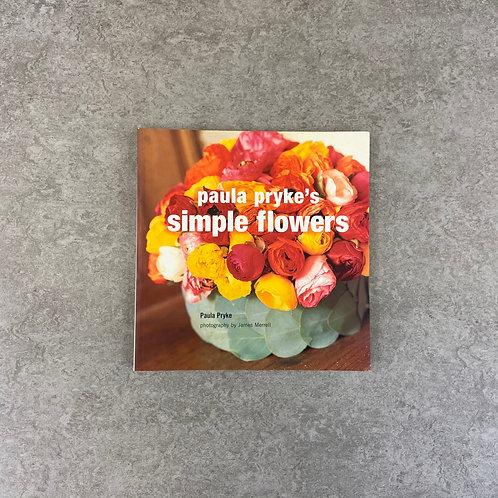 Paula Pryke's Simple Flowers【フラワー】【ペーパーバック】【英語】