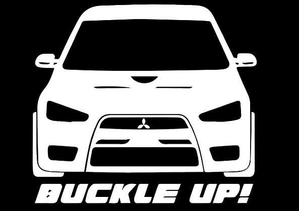EVO X, BUCKLE UP!