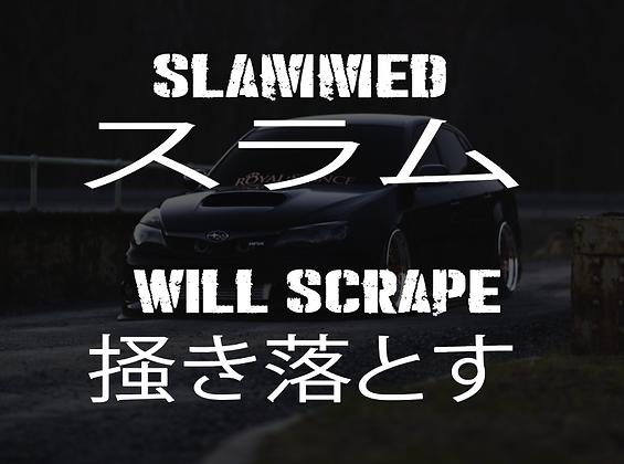 SLAMMED / WILL SCRAPE
