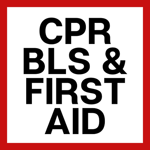 CPR BLS & BasicFirst Aid (Blended/Online) *Required for Healthcare Pros
