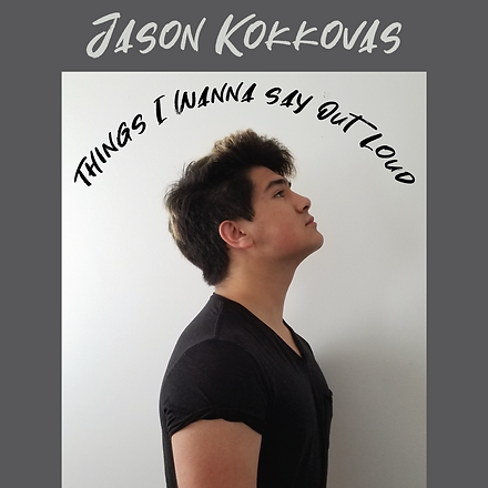Jason Kokkovas - Things I Wanna Say Out