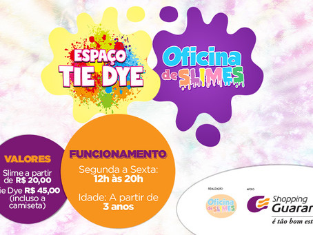 Oficina de Slimes e Espaço Tie Dye agita o Shopping Guararapes