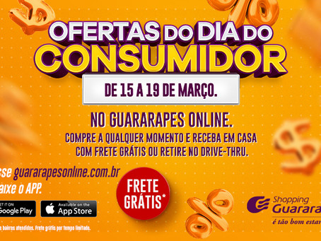 Ofertas do Dia do Consumidor no Guararapes