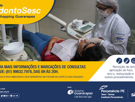 Shopping Guararapes recebe o OdontoSesc