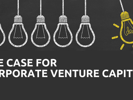 The case for Corporate Venture Capital