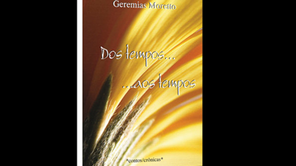 Dos Tempos aos Tempos - Geremias Moretto