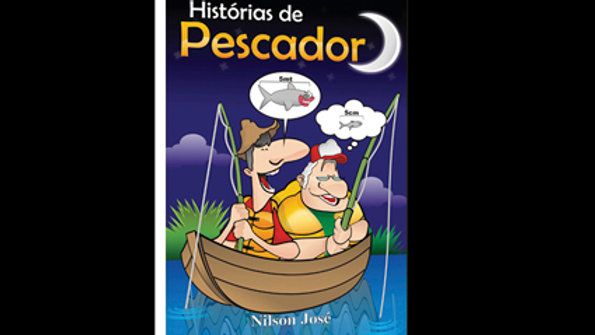 Histórias de Pescador - Nilson José