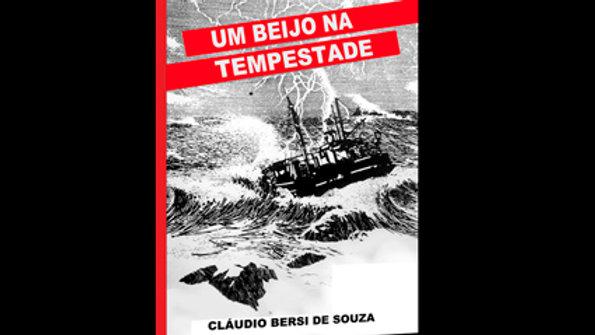 Um Beijo na Tempestade - Cládio Bersi de Souza