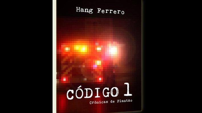 Código 1, Crônicas de Plantão- Hang Ferrero