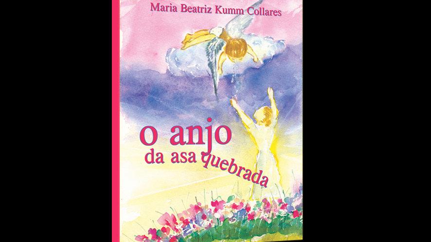O Anjo da Asa Quebrada - Maria Beatriz Kumm Collares