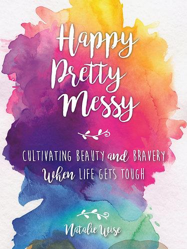 Happy Pretty Messy Hardcover