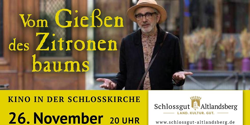 """Kino in der Schlosskirche: """"Vom Gießen des Zitronenbaums"""""""