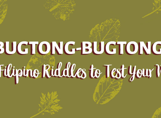 BUGTONG-BUGTONG: 10 Filipino Riddles to Test Your Wits