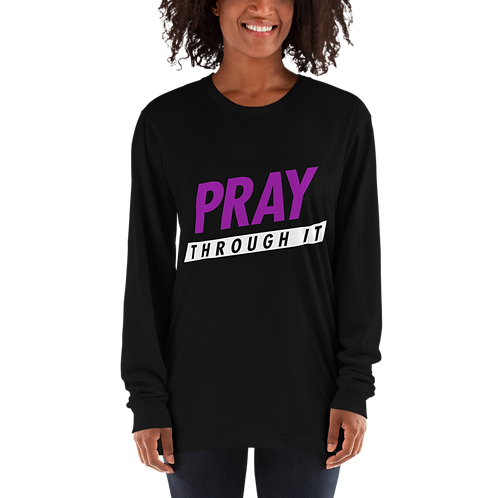 Pray Through it Long sleeve t-shirt