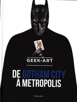 Geek-art : hors-série. De Gotham City à Metropolis