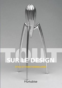 Tout sur le design : style et fonctionnalisme