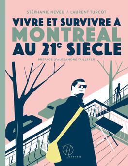 Vivre et survivre à Montréal au XXIe siècle