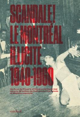 Scandale! Le Montréal illicite