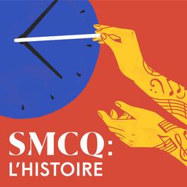 La fascinante histoire de la SMCQ en balado