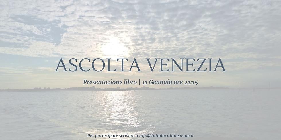 """Presentazione del libro """"Ascolta Venezia"""""""