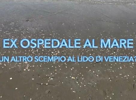 EX OSPEDALE AL MARE: un altro scempio per il Lido di Venezia?