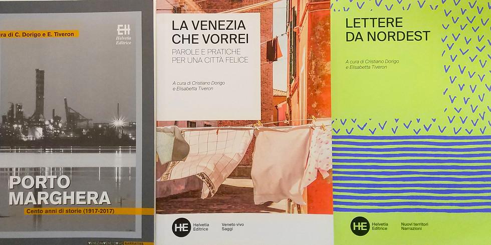Porto Marghera, Venezia, Nordest. La trilogia e i suoi curatori.