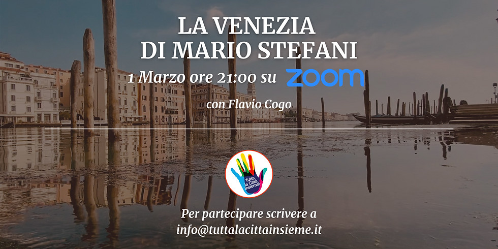La Venezia di Mario Stefani, con Flavio Cogo