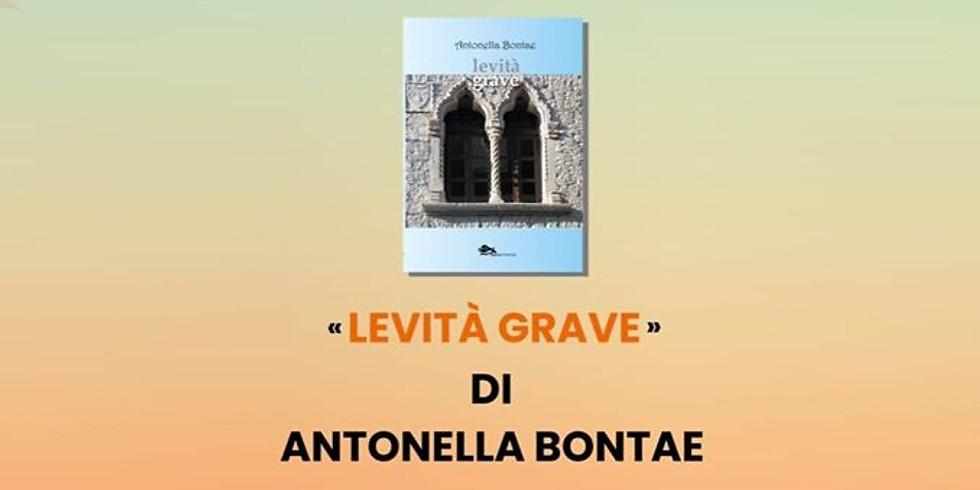 """Presentazione del libro """"Levità grave"""" di Antonella Bontae."""