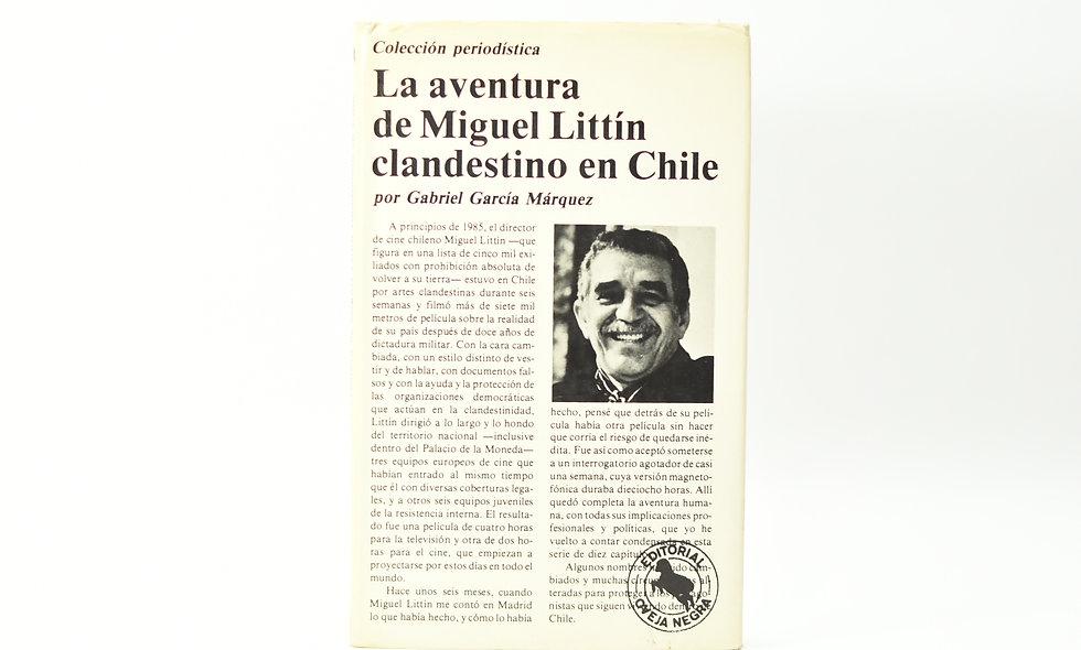 LA AVENTURA DE MIGUEL LITTIN CLANDESTINO EN CHILE