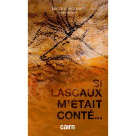 Si Lascaux m'était conté… de Nicolas Bouvier