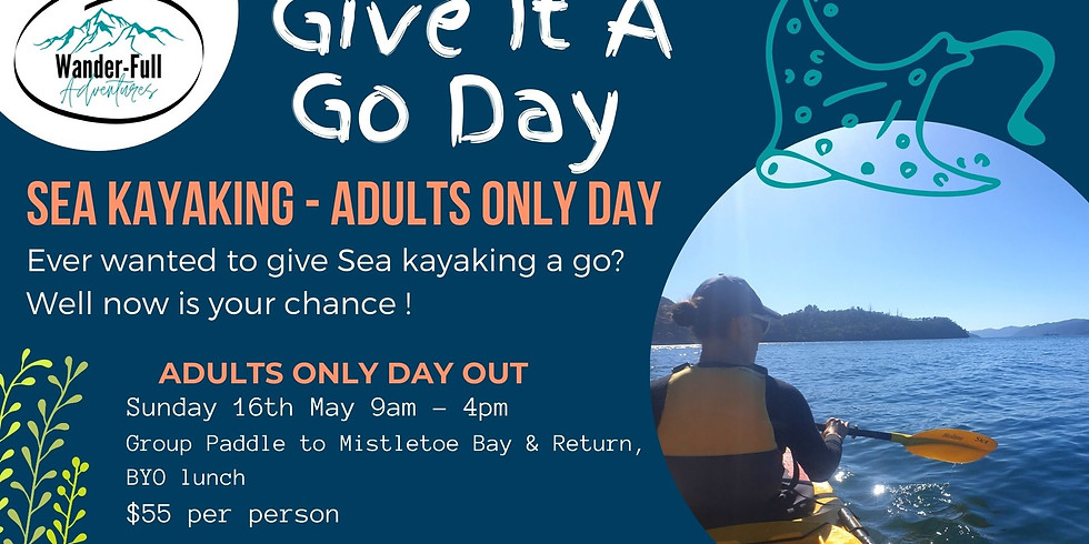 Give It A Go Day - Adults ONLY Sea Kayaking Adventure