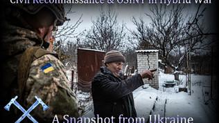 Civil Reconnaissance & OSINT in Hybrid War: A Snapshot from Ukraine