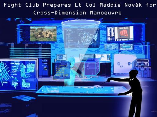 Fight Club Prepares Lt Col Maddie Novák for Cross-Dimension Manoeuvre
