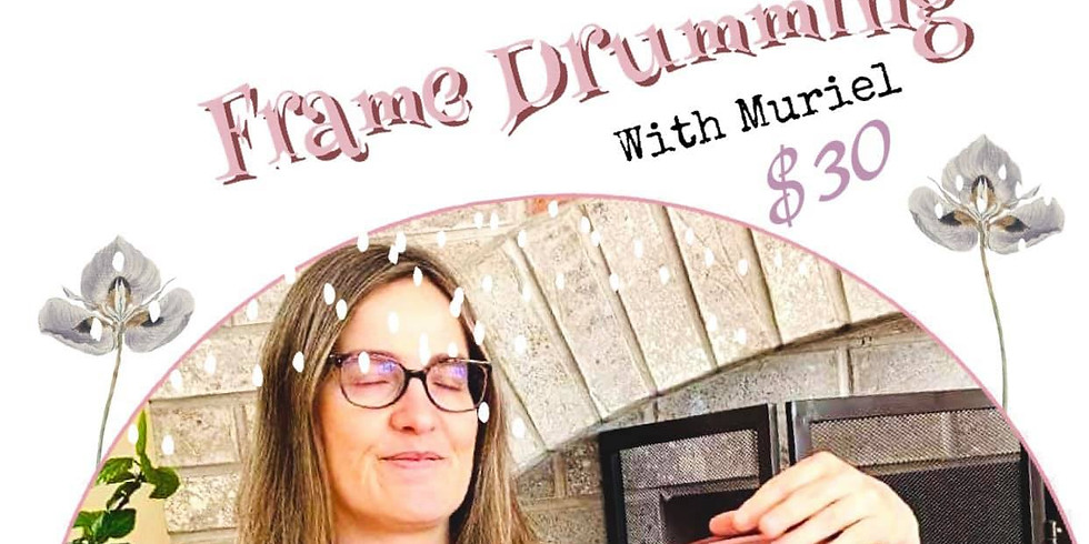 THE ART OF FRAME DRUMMING WITH MURIEL
