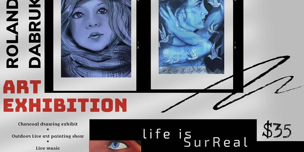 'Life is SurReal' - Rolandas Dabrukas ART show and exhibition