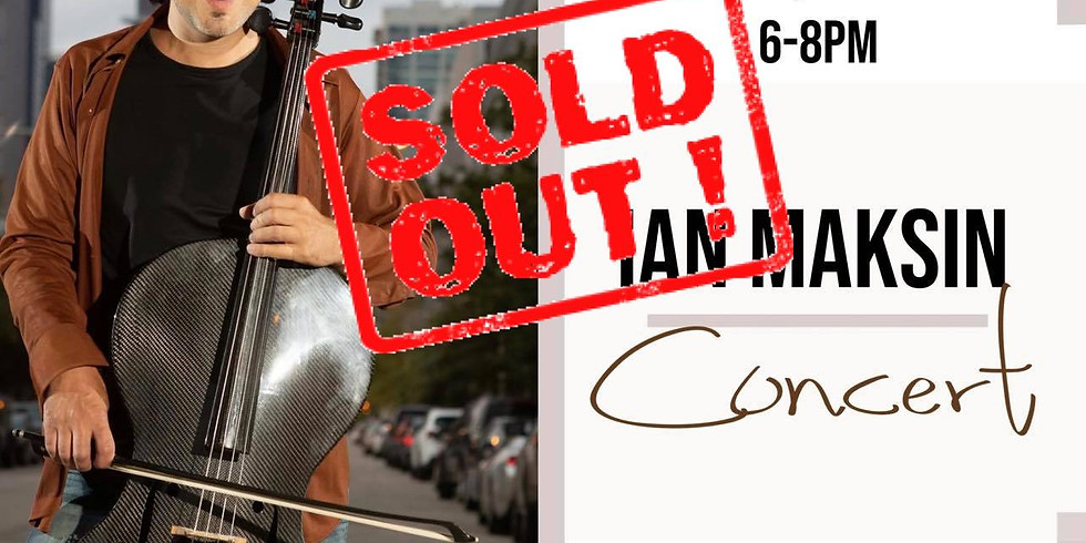 SOLD OUT- IAN MAKSIN CONCERT