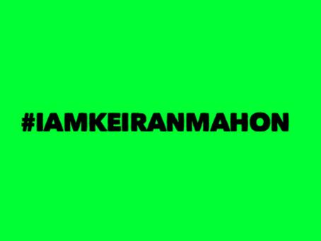 #IamKeiranMahon action for Monday 19th April
