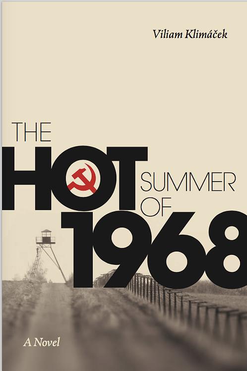 The Hot Summer of 1968, A Novel