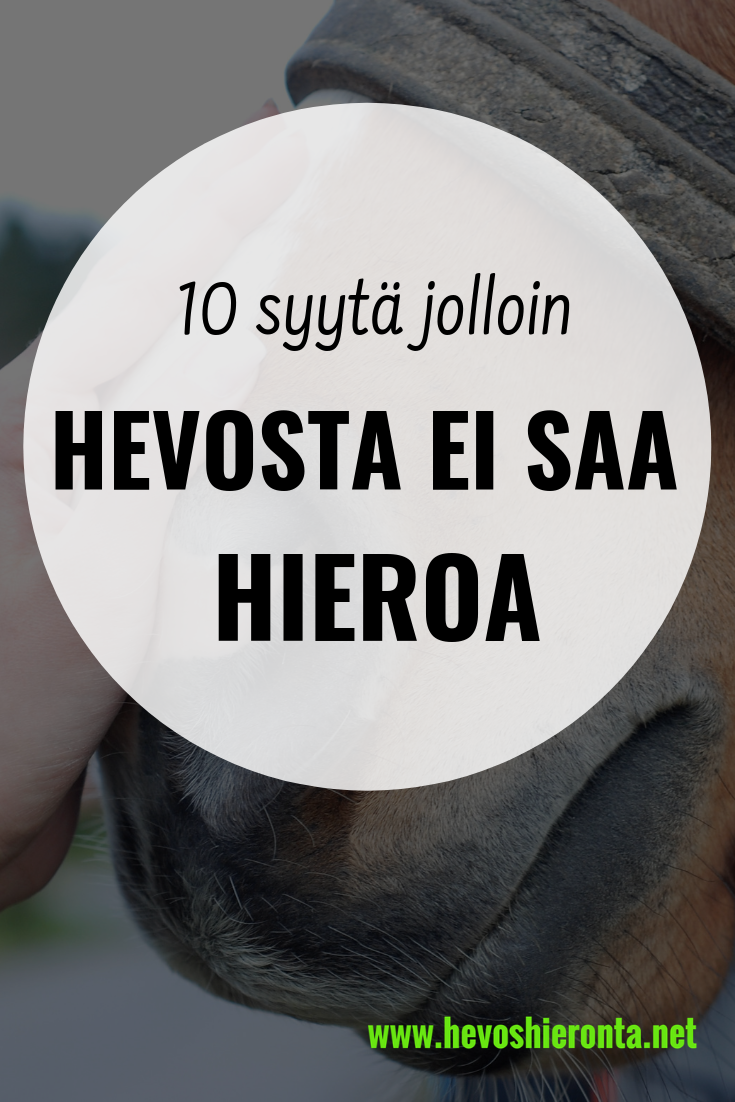 10 syytä jolloin hevosta ei saa hieroa, hevoshieronnan vasta-aiheet
