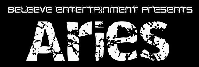 White text on black background. The text is crackled and says Beleeve Entertainement presents Aries